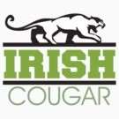 Irish Cougar by HolidayT-Shirts