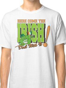Here Come The Irish Classic T-Shirt