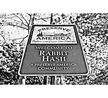 Welcome to Rabbit Hash, KY!! Photographic Print