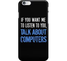 Talk About Computers iPhone Case/Skin