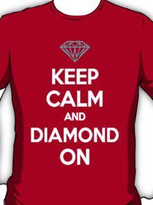 Keep Calm And Diamond On T-Shirt