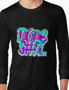 Dope Shit [Multi-Colour] Long Sleeve T-Shirt