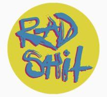 Rad Shit  by imjesuschrist