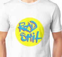 Rad Shit  Unisex T-Shirt