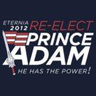 Re-Elect Prince Adam by AJ Paglia