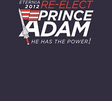 Re-Elect Prince Adam Unisex T-Shirt
