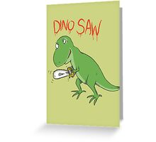 Dino Saw Greeting Card
