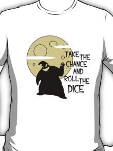 Bau bau - Take the chance and roll the dice T-Shirt