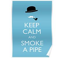 Keep calm and smoke a pipe Poster