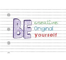 Be Yourself Photographic Print