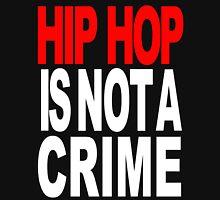 HIP HOP IS NOT A CRIME! Unisex T-Shirt