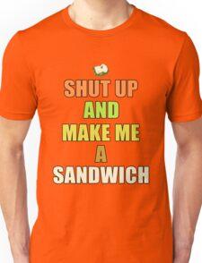 Shut up & make me a sandwich T-Shirt