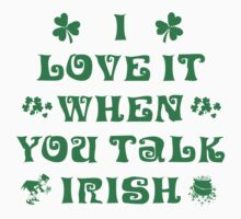 Talk Irish To Me One Piece - Long Sleeve