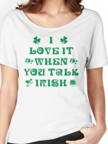 Talk Irish To Me Women's Relaxed Fit T-Shirt