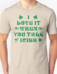 Talk Irish To Me Unisex T-Shirt