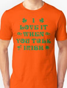 Talk Irish To Me Unisex T-Shirt
