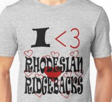 I <3 Rhodesian Ridgebacks Unisex T-Shirt