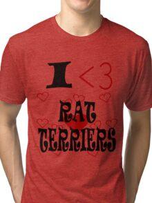 I <3 Rat Terriers Tri-blend T-Shirt