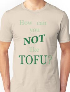 Not Like Tofu T-Shirt
