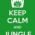Keep Calm and Jungle by Alessandro Ionni