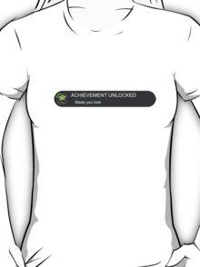 Acheivement unlocked - Made you look T-Shirt