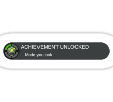 Acheivement unlocked - Made you look Sticker