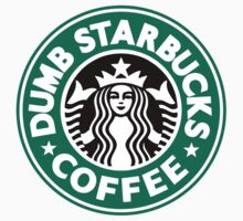 Dumb Starbucks Coffee Baby Tee