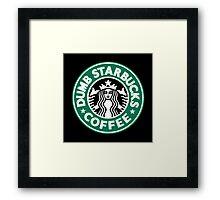 Dumb Starbucks Coffee Framed Print