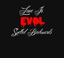 Love is Evol Spelled Backwards Unisex T-Shirt