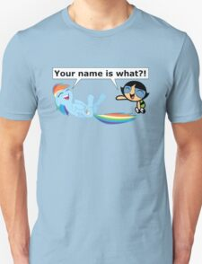 Your Name is What?! T-Shirt