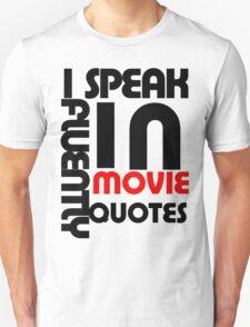 I speak fluently in movie qutoes T-Shirt