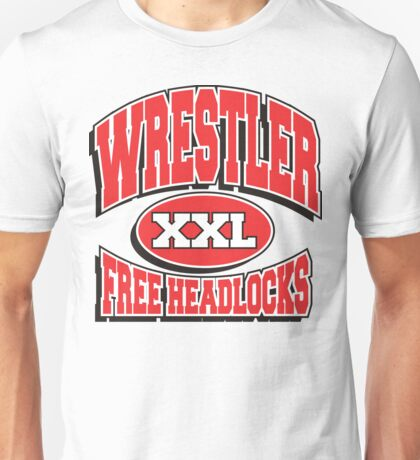 Wrestler Free Headlocks Unisex T-Shirt