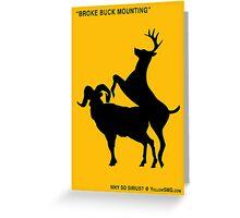 Broke Buck Mounting Greeting Card