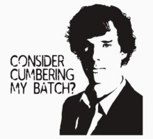 Consider cumbering my batch?  T-Shirt