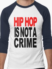 HIP HOP IS NOT A CRIME Men's Baseball ¾ T-Shirt