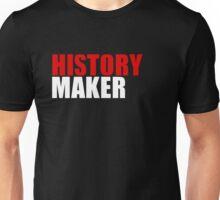 History Maker Unisex T-Shirt