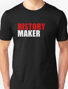 History Maker T-Shirt