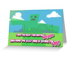 Happy Birthday from Guillermo the Jelly King! Greeting Card