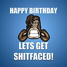 Sh1tfaced Birthday Card by StevePaulMyers