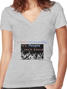 I love humanity. It's people I can't stand  Women's Fitted V-Neck T-Shirt