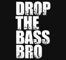Drop The bass Bro Kids Tee