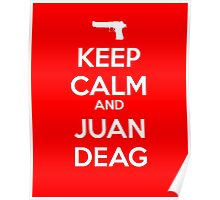 CSGO - Keep Calm And Juan Deag Poster