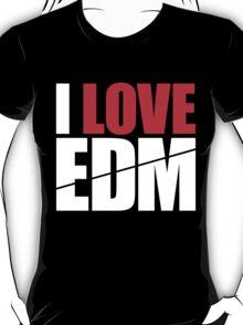I Love EDM (Electronic Dance Music)  [white] T-Shirt