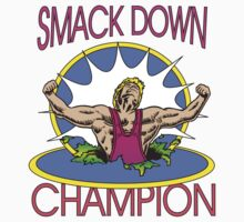 Smack Down Champion by SportsT-Shirts