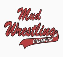Mud Wrestling by SportsT-Shirts