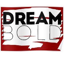 Dream Bold. Poster
