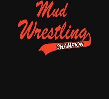 Mud Wrestling Champion Unisex T-Shirt
