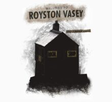 Welcome to Royston Vasey by gwampmonster