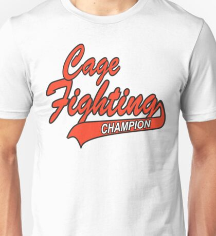 Cage Fighting Champion Unisex T-Shirt