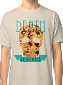 Death by Cookie Classic T-Shirt